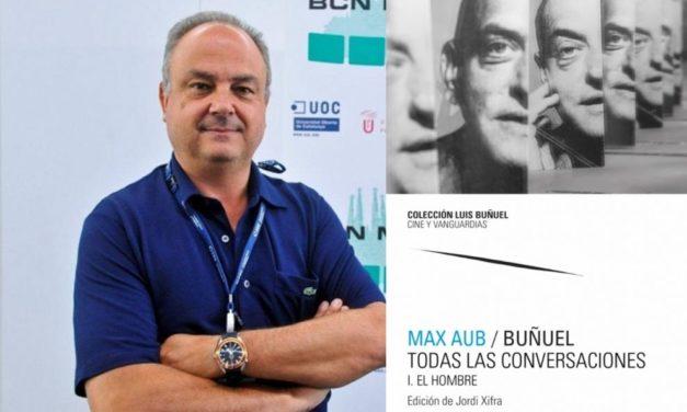 Presentación del libro «Max Aub / Buñuel. Todas las conversaciones»